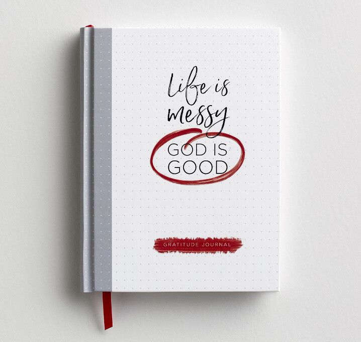 Life is Messy, God is Good Gratitude Journal