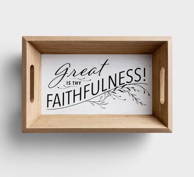 Great is Thy Faithfulness Tray