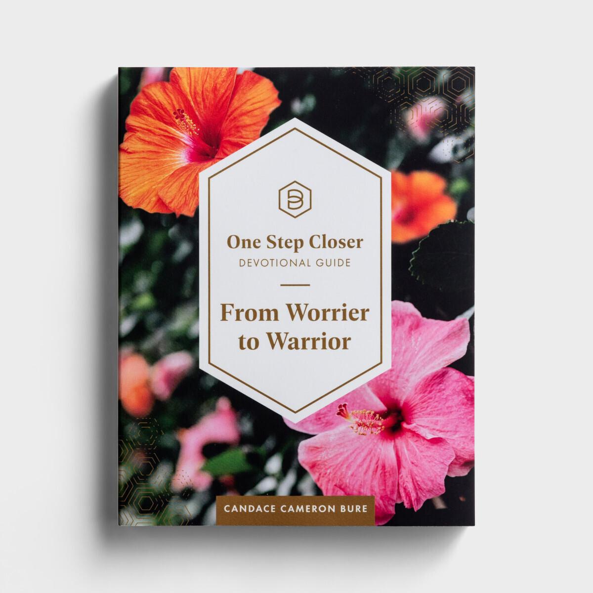 Worrier to Warrior Devotional Guide
