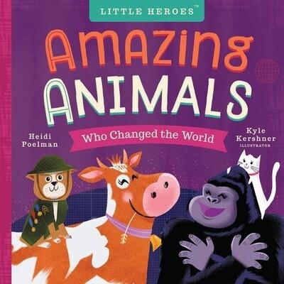 Amazing Animals Who Change the World