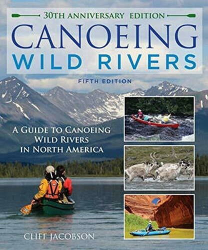 Canoeing Wild Rivers | Cliff Jacobson