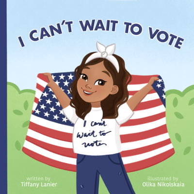 I Can't Wait To Vote (Children's Book)