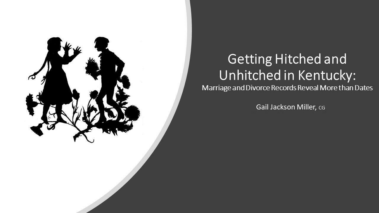 Getting Hitched and Unhitched in Kentucky: Marriage and Divorce Records Reveal More than Dates VIDEO