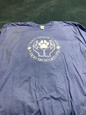 A Dog Rescued Me T-shirt, multiple colors