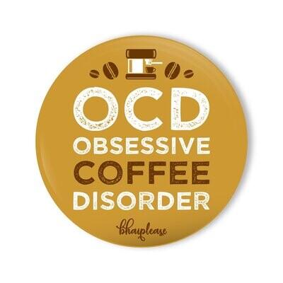 OCD - Obsessive Coffee Disorder Wooden Fridge Magnet