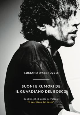 Luciano D'Abbruzzo - Suoni e Rumori del Guardiano del Bosco