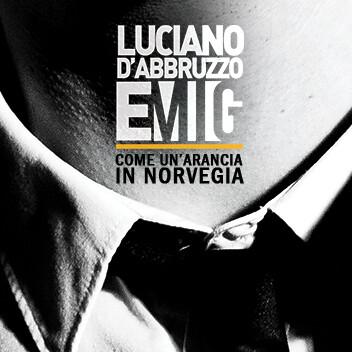 Luciano D'Abbruzzo e MIG - Come un'arancia in Norvegia