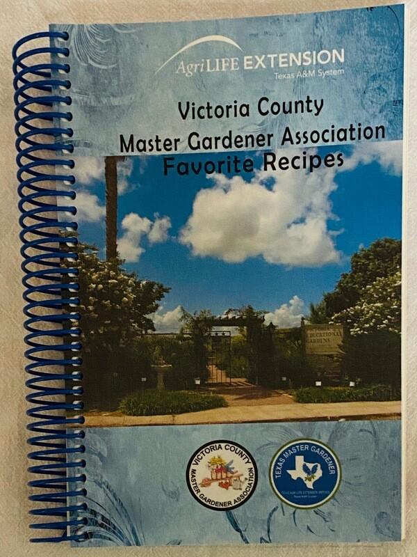 Victoria County Master Gardener Association Favorite Recipes Cookbook