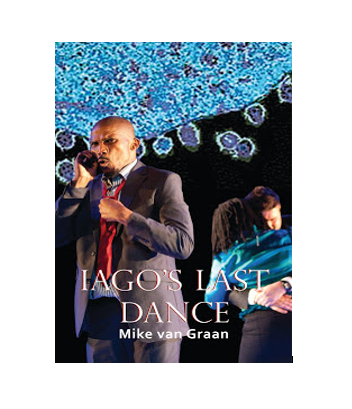Playscript Series No.13   Mike van Graan: Iago's Last Dance