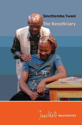 Playscript No. 22 NewVOiCES Sinethemba Twani: The Beneficiary