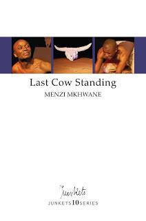 Playscript No. 34 JUNKETS10SERIES Menzi Mkhwane: Last Cow Standing