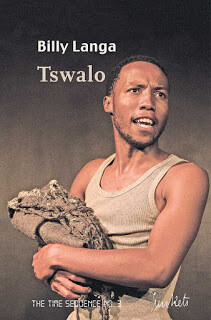 Playscript No. 44 THE TIME SEQUENCE No. 3 Billy Langa in collaboration with Mahlatsi Mokgonyana: Tswalo