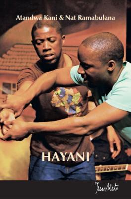 Playscript No. 47 Nat Ramabulana & Atandwa Kani: Hayani