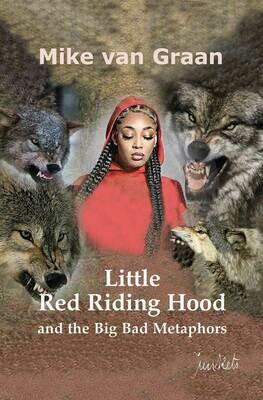 Playscript No. 48 Mike van Graan: Little Red Riding Hood and the Big Bad Metaphors
