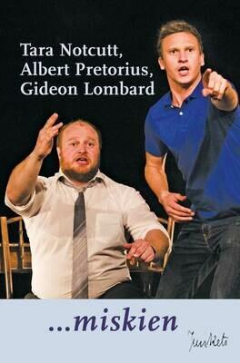 Playscript No. 50 Tara Notcutt, Albert Pretorius and Gideon Lombard: … miskien