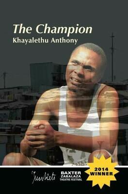 BaxterJunkets Series No. 3 Khayalethu Anthony: The Champion