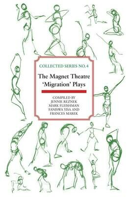 Collected Series No. 4 The Magnet Theatre 'Migration' plays