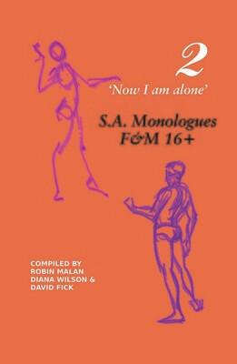 'Now I am alone' 2: SA Monologues F & M 16+