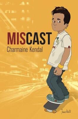 Charmaine Kendal: Miscast