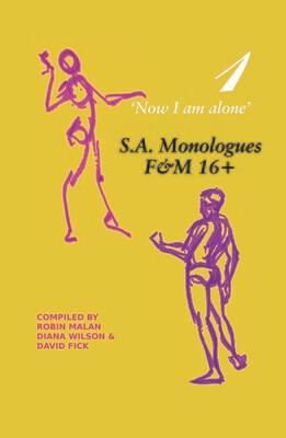'Now I am alone' 1: SA Monologues F & M 16+
