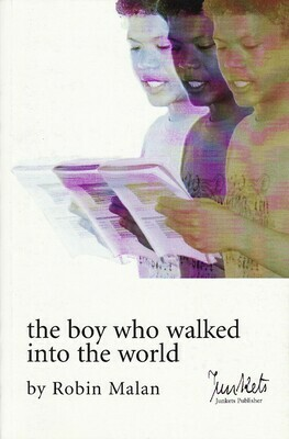 Playscript Series No. 1 Robin Malan: The boy who walked into the world