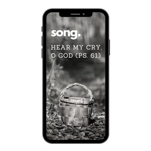 """Hear My Cry, O God (Psalm 61) Music Folder"