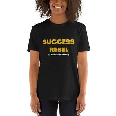 Success Rebel Short-Sleeve Unisex T-Shirt
