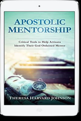 Apostolic Mentorship: Critical Tools to Help Artisans Identify Their God Ordained Mentor Copy [EBOOK]