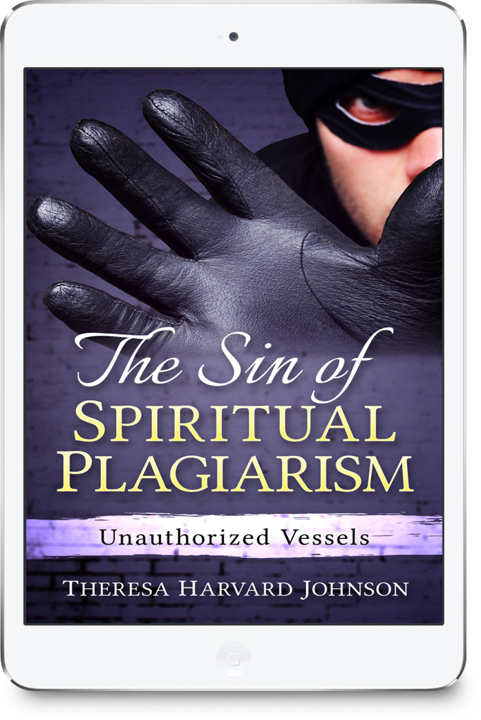 The Sin of Spiritual Plagiarism: Unauthorized Vessels [Ebook]