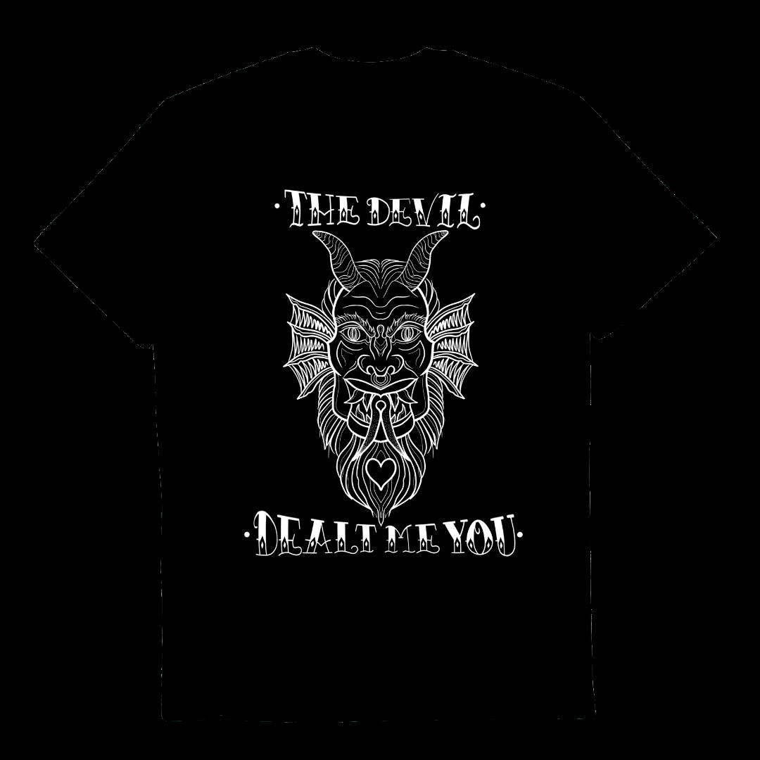The Devil Dealt Me You T-Shirt