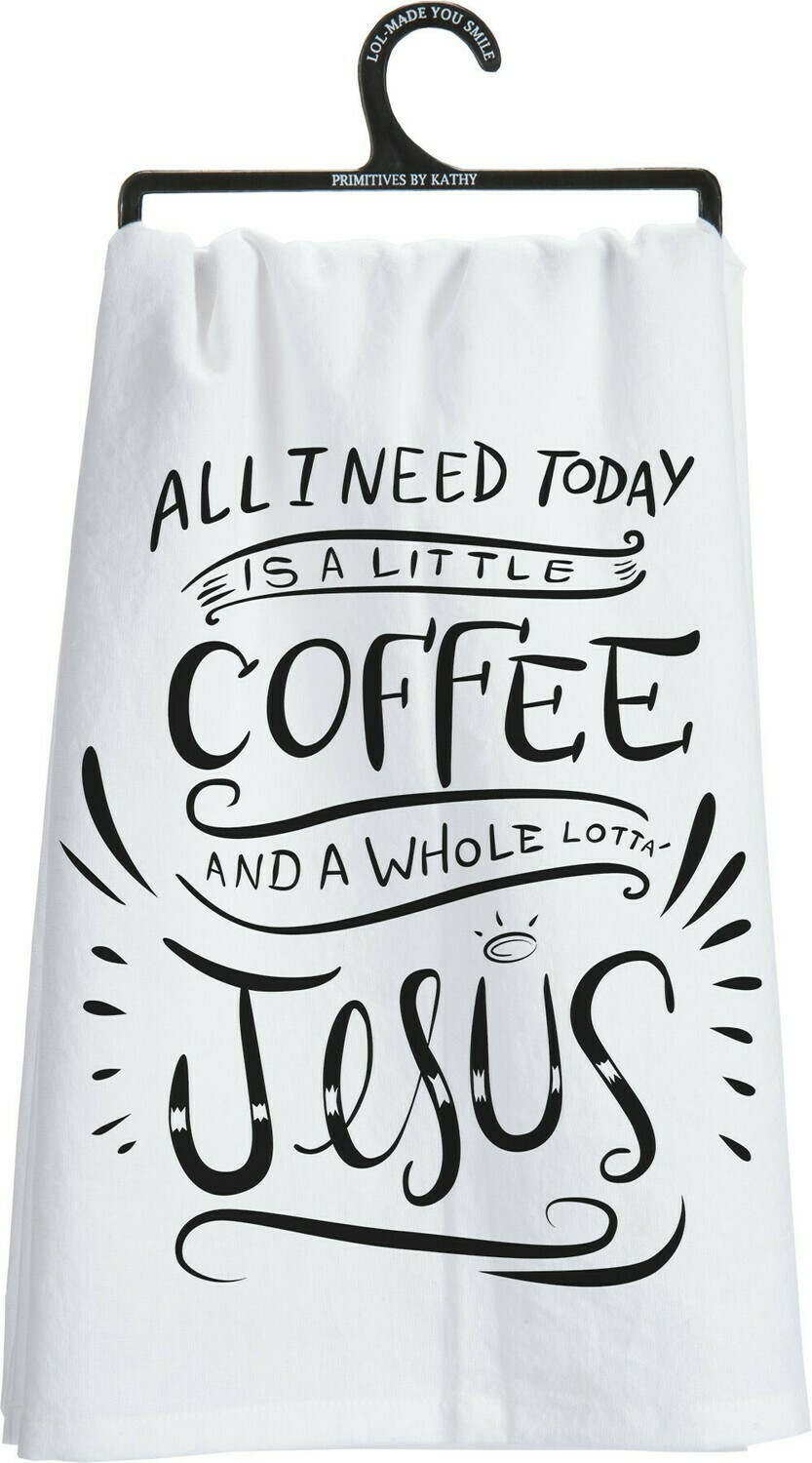 A Little Coffee and a Whole Lot of Jesus Dish Towel