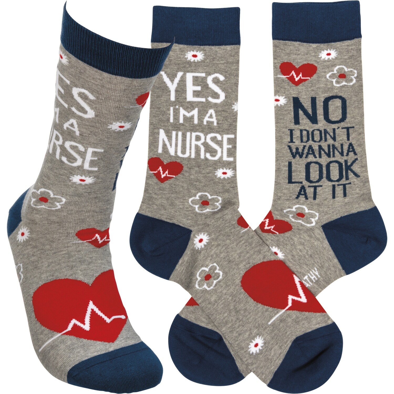 Yes I'm A Nurse No I Don't Want To Look At It Socks