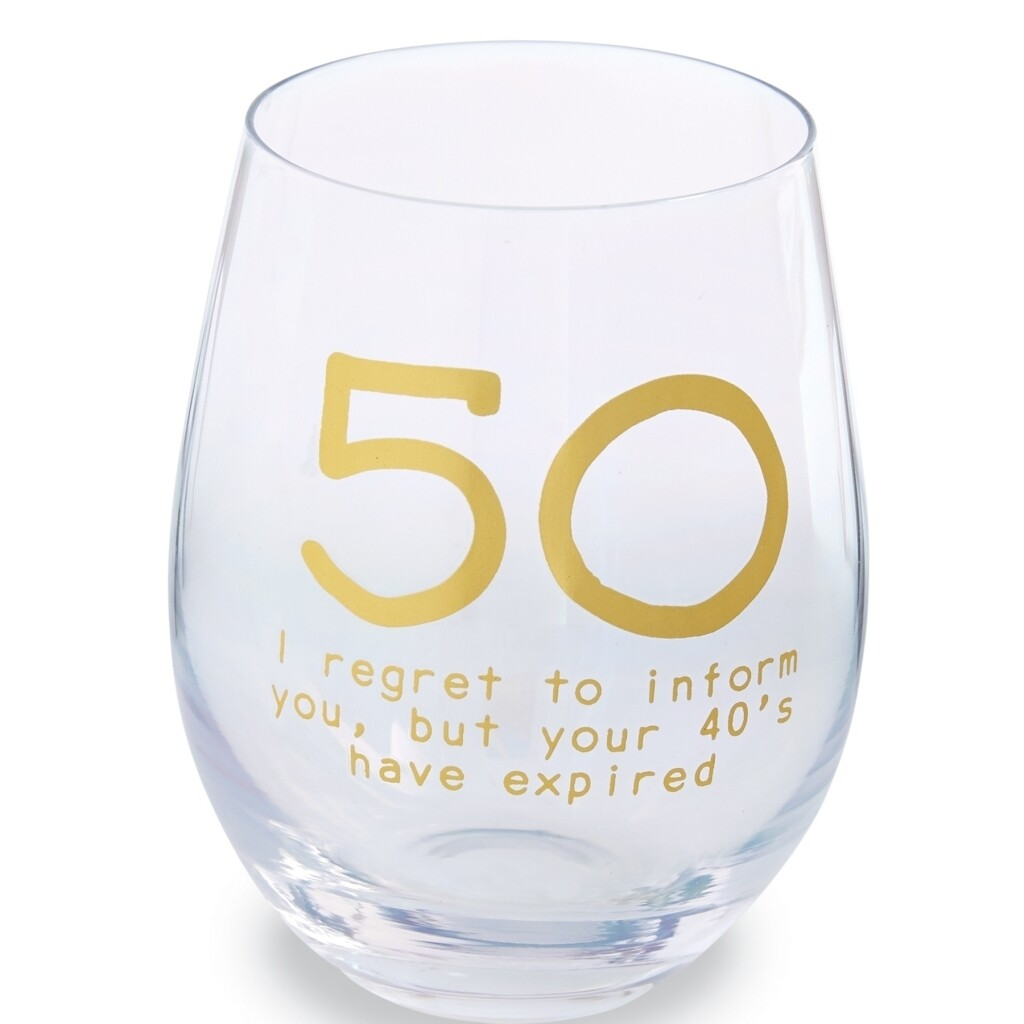I Regret To Inform You But Your 40's Have Expired Stemless Wine Glass