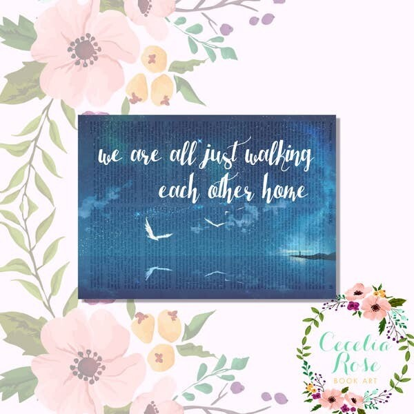 We Are All Just Walking Each Other Home Book Art