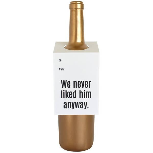 We Never Liked Him Anyway Wine & Spirit Tag