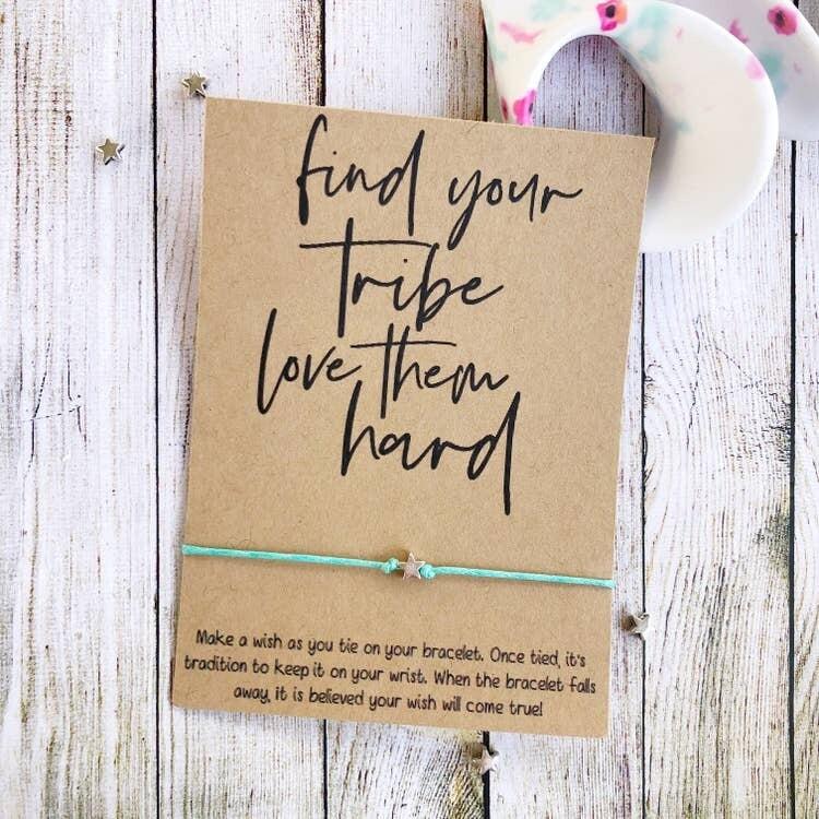 Wishlet Bracelet Find Your Tribe, Love Them Hard