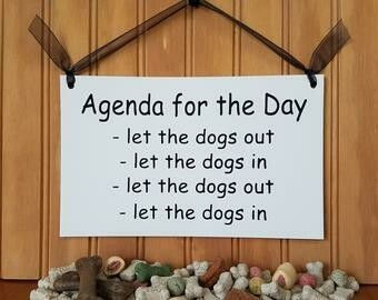Let The Dogs Out Let The Dogs In Sign