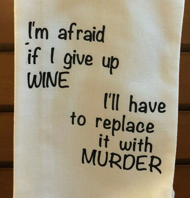 If I Give Up Wine Dish Towel
