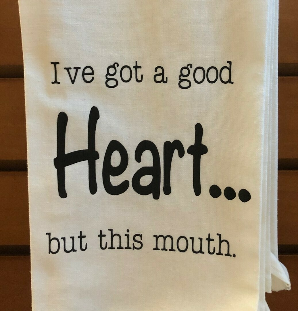 I've Got A Good Heart But This Mouth Dish Towel