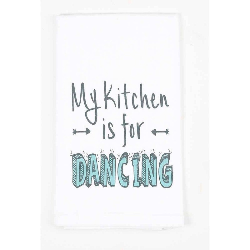 My Kitchen Is For Dancing Dish Towel