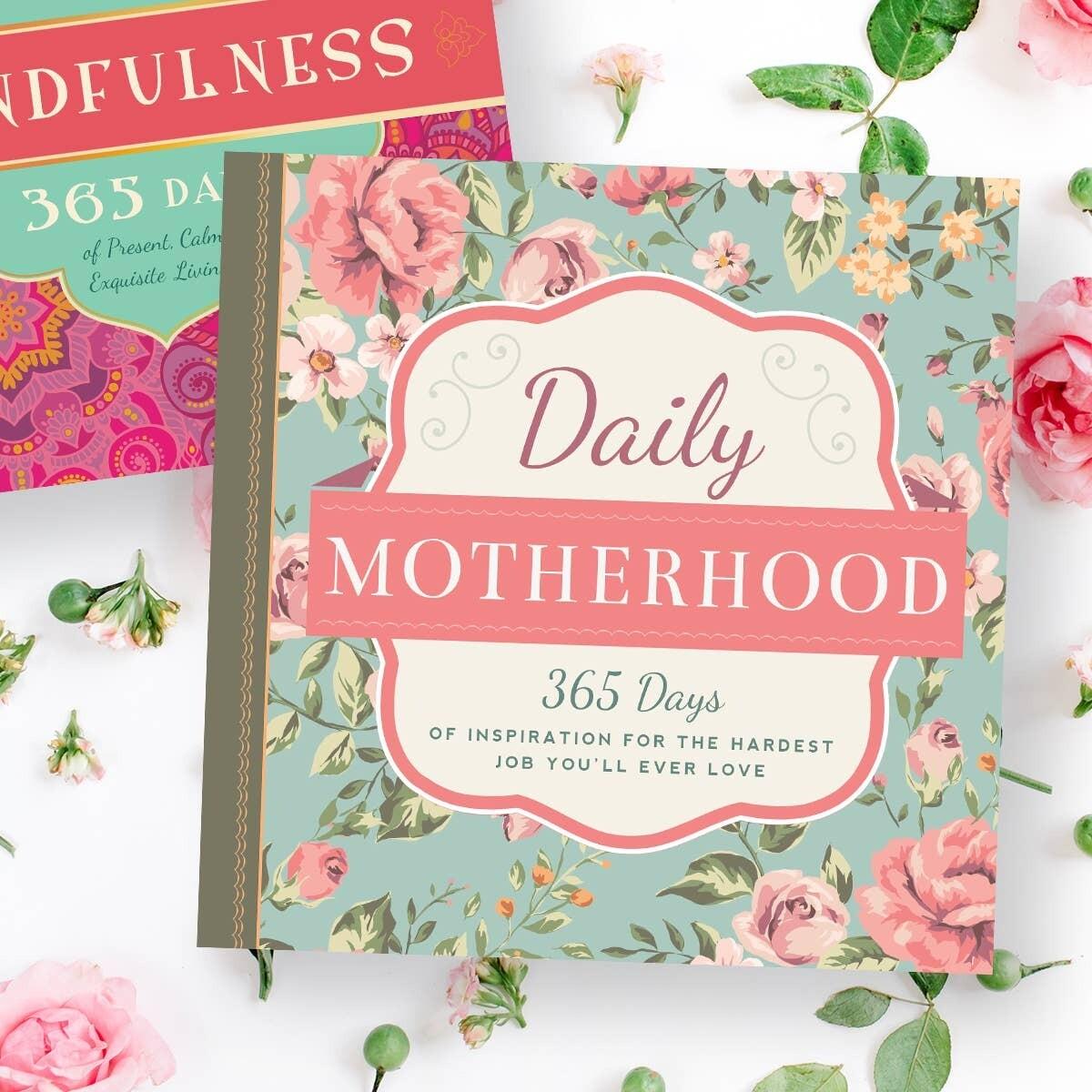 Daily Motherhood 365 Days of Inspiration
