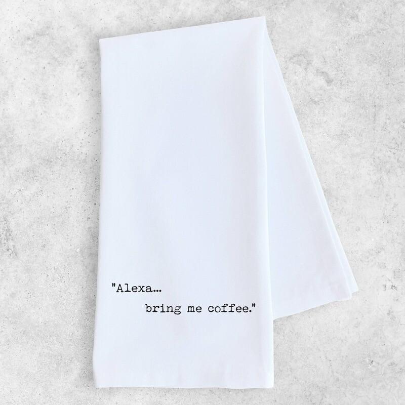 Alexa, Bring Me Coffee Dish Towel