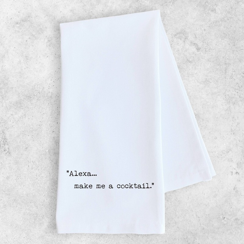Alexa, Make Me A Cocktail Dish Towel
