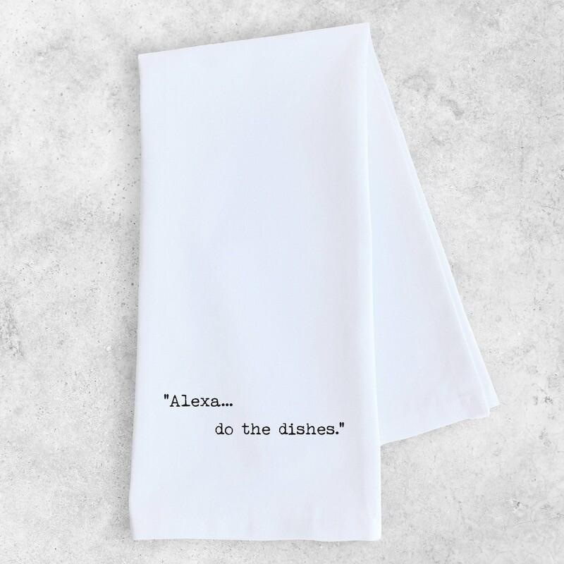 Alexa, Do The Dishes Dish Towel