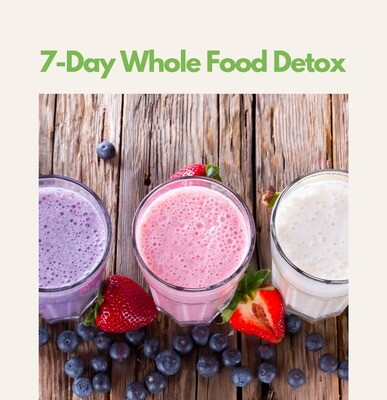 The 7-Day Whole Food Detox