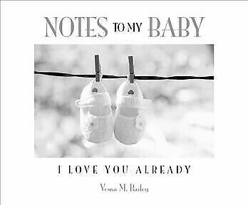 Notes to by Baby I Love You Already