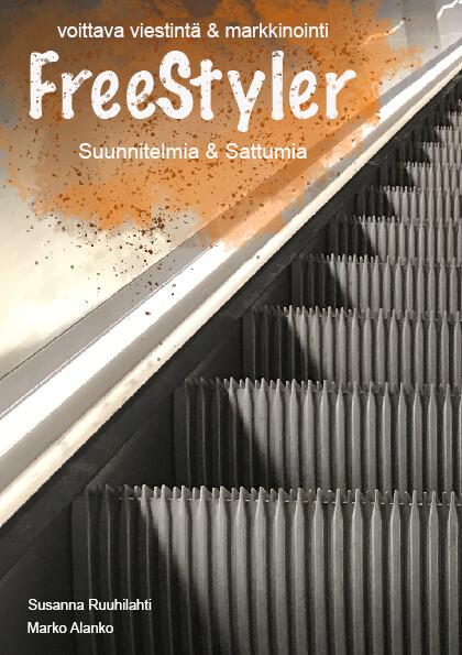 FreeStyler (Suunnitelmia & Sattumia): voittava viestintä & markkinointi