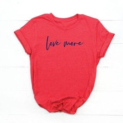 Love More Graphic Adult Tee