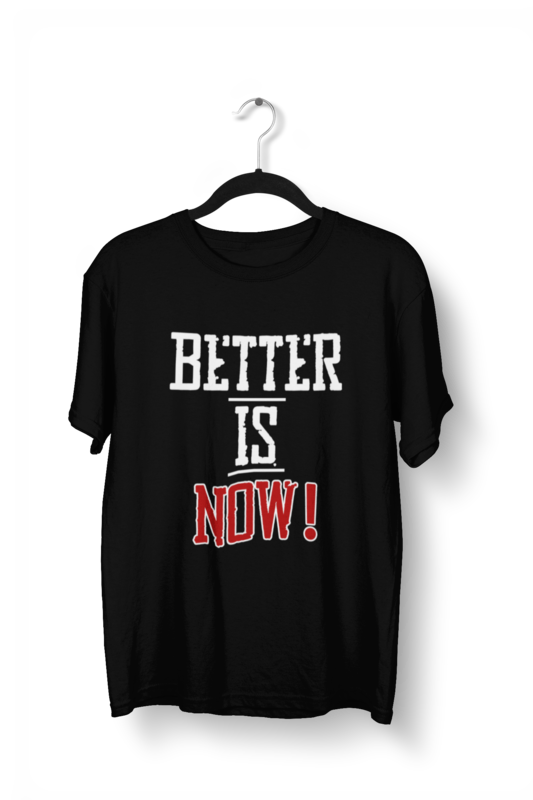 Better Is Now Tee