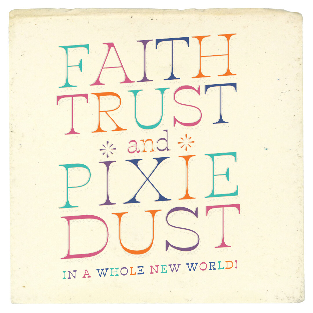 Faith, Trust, & Pixie Dust Tickets